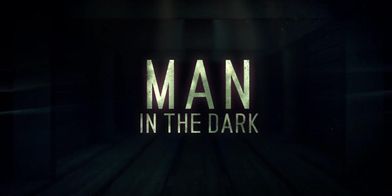 Man in the Dark 01