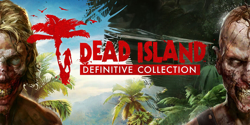 Dead Island Definitive Collection: La Recensione