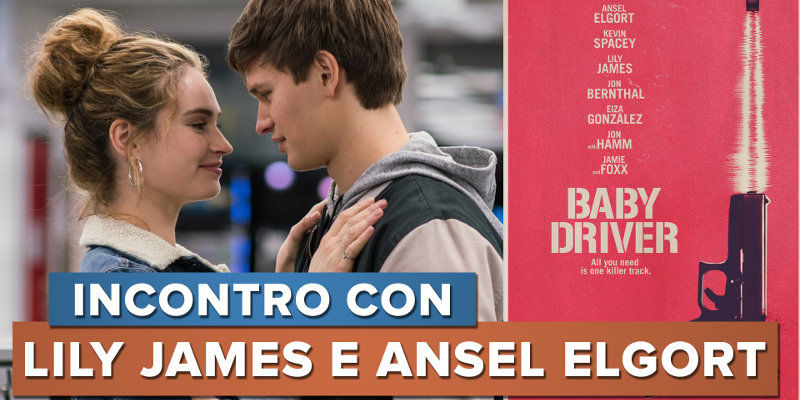 EXCL – Baby Driver: ScreenWEEK incontra Ansel Elgort e Lily James