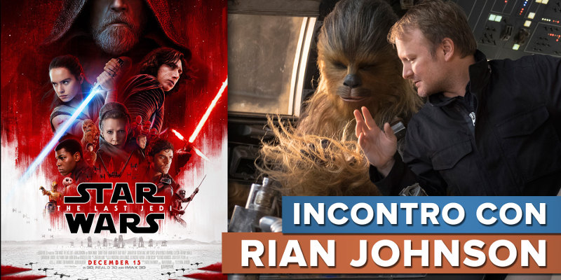 Star Wars: Gli Ultimi Jedi – ScreenWEEK intervista il regista Rian Johnson