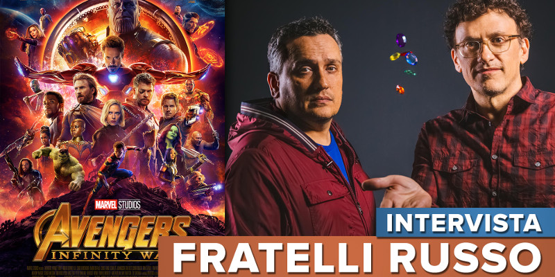Avengers: Infinity War – ScreenWEEK intervista i registi Anthony e Joe Russo