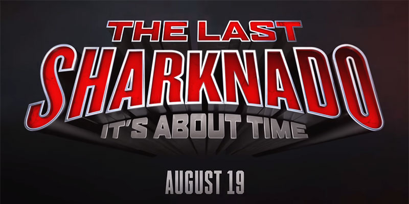 The Last Sharknado: It's About Time – Teaser del sesto e ultimo capitolo