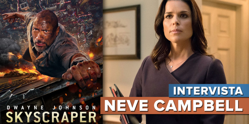 Skyscraper – ScreenWEEK intervista Neve Campbell
