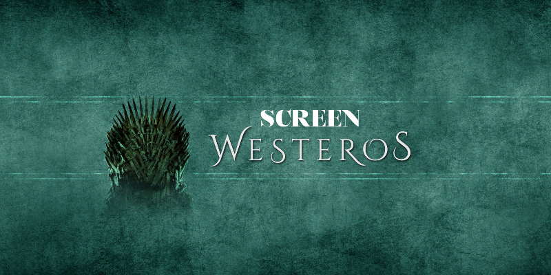 ScreenWesteros #3 – Game of Thrones 8×03: il nostro commento Live su YouTube