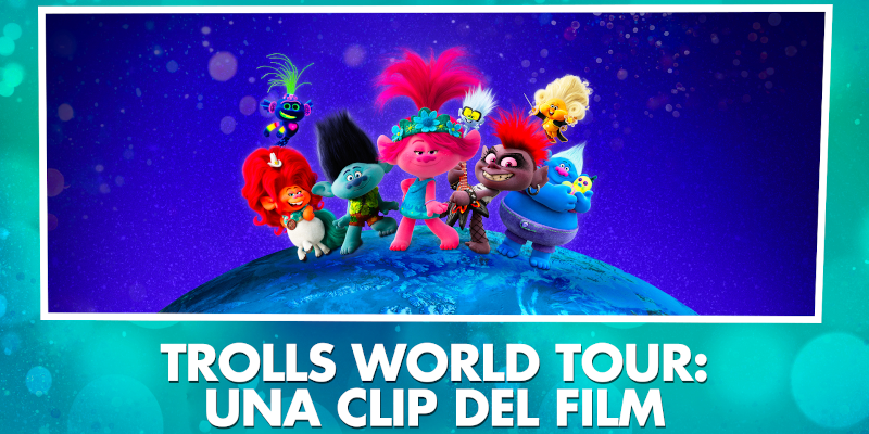 Trolls World Tour: una clip del film, ora disponibile in digitale!